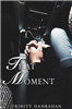 That Moment by Trinity Hanrahan
