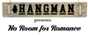 Hangman presents No Room for Romance